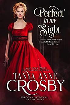 Perfect In My Sight (Unconventional Betrothals) by [Tanya Anne Crosby]