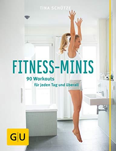 Fitness-Minis: 90 Workouts für jeden Tag und überall (GU Einzeltitel Gesundheit/Alternativheilkunde)