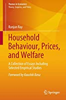 Household Behaviour, Prices, and Welfare: A Collection of Essays Including Selected Empirical Studies (Themes in Economics)