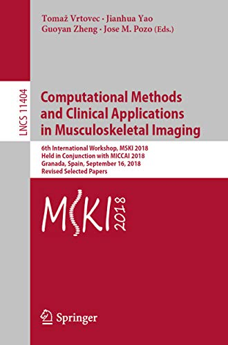 Computational Methods and Clinical Applications in Musculoskeletal Imaging: 6th International Worksh