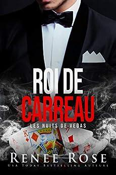 Roi de carreau (Les Nuits de Vegas t. 1) par [Renee Rose]