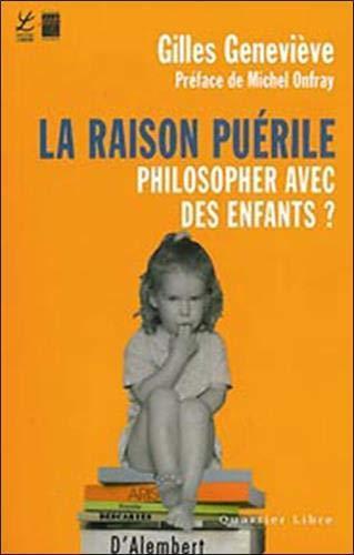 La raison puérile : Philosopher avec des enfants ?