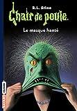 Chair de poule , Tome 11: Le masque hanté