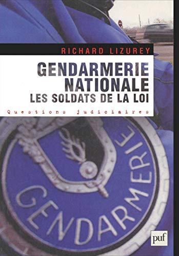 Gendarmerie nationale : Les soldats de la loi