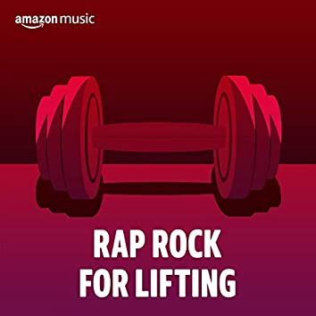 Rap Rock for Lifting