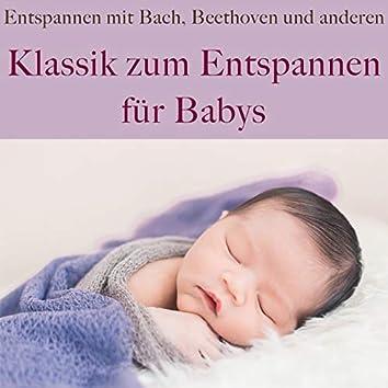 Klassik zum Entspannen für Babys (Entspannen mit Bach, Beethoven und anderen)