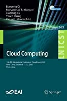Cloud Computing: 10th EAI International Conference, CloudComp 2020, Qufu, China, December 11-12, 2020, Proceedings (Lecture Notes of the Institute for Computer Sciences, Social Informatics and Telecommunications Engineering, 363)