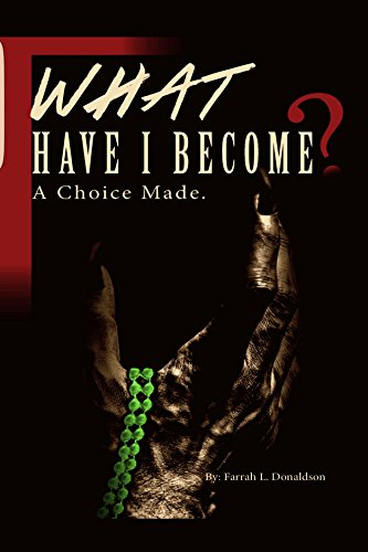 What Have I Become?: A Choice Made (English Edition)