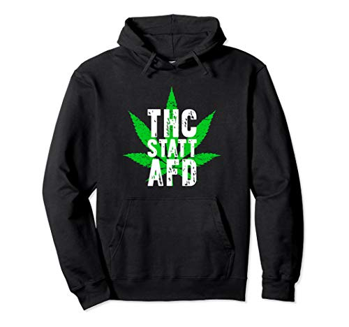 THC Statt AfD - Cooles Anti Rassismus Kiffen Gras Cannabis Pullover Hoodie