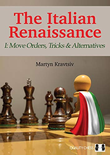 The Italian Renaissance I: Move Orders, Tricks And Alternatives - Kravtsiv, Martyn