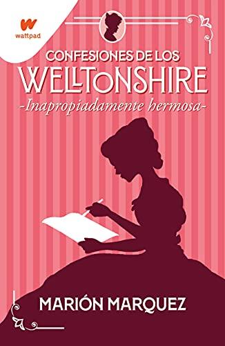 Inapropiadamente hermosa (Confesiones de los Welltonshire 1) PDF EPUB Gratis descargar completo