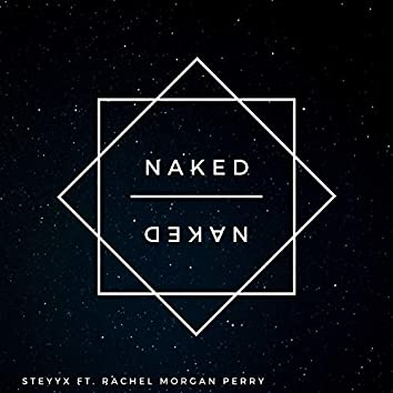 Naked (feat. Rachel Morgan Perry)