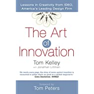 The Art of Innovation : Success Through Innovation the Ideo Way