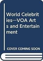 World Celebrities―VOA Arts and Entertainment