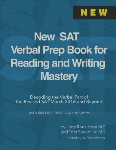 New Sat Verbal Prep Book For Reading And Writing Mastery Decoding The Verbal Part Of The Revised Sat March 2016