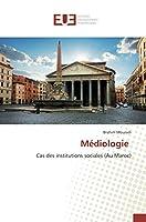 Médiologie: Cas des institutions sociales (Au Maroc)