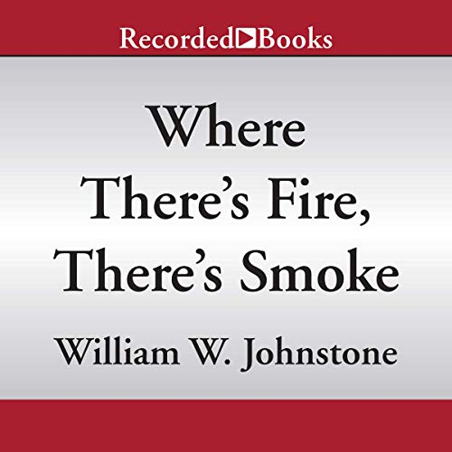 Where There's Fire, There's Smoke audiobook cover art