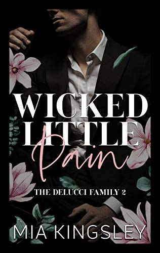 Wicked Little Pain (The Delucci Family 2)