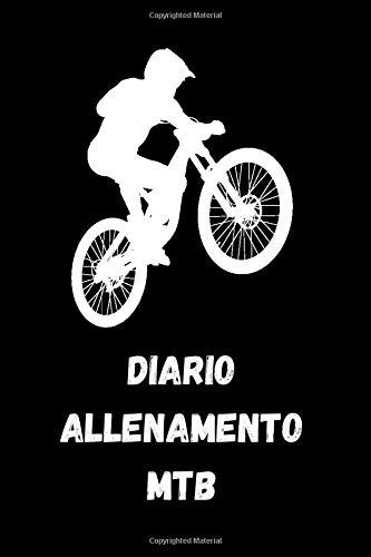 Diario allenamento Mtb: Registra le tue attività, le tue uscite in bici e i tuoi allenamenti
