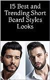 15 Best and Trending Short Beard Styles Looks