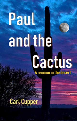 Paul and the Cactus: A reunion in the desert (English Edition)