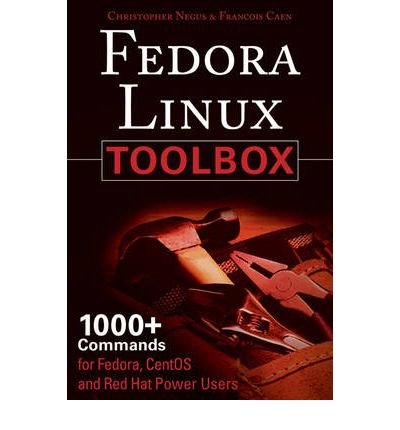[ Fedora Linux Toolbox: 1000+ Commands for Fedora, CentOS and Red Hat Power Users - Greenlight By Christopher Negus ( Author ) Paperback 2007 ]