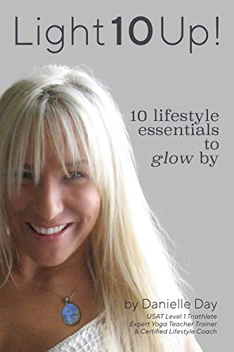 Light 10 Up!: Ten Lifestyle Essentials to Glow By (English Edition)