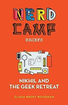Nikhil and the Geek Retreat  Nerd Camp Briefs #1   Volume 3