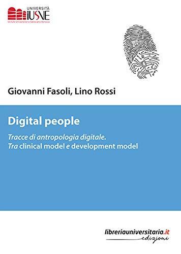 Digital people. Tracce di antropologia digitale. Tra clinical model e development model