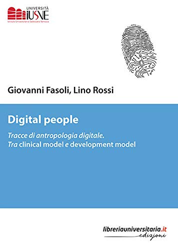 Digital people. Tracce di antropologia digitale. Tra clinical model e development model