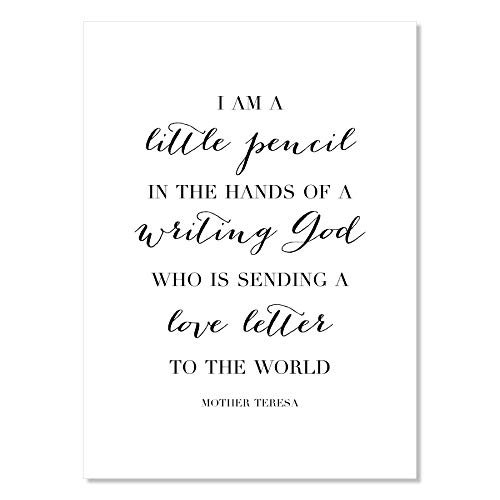 I Am A Little Pencil In the Hands of A Writing God Who Is Sending A Love Letter to the World. -Mother Teresa Quote Print, Unframed