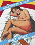 Rebecca: Housewives at Play : Hanky Spanky (Paperback); 2013 Edition