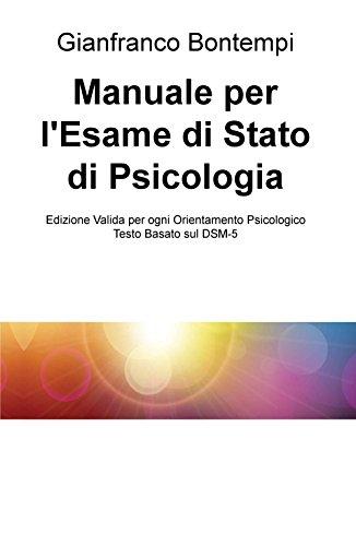 Manuale per l'esame di Stato di psicologia. Edizione basata sul DSM-5