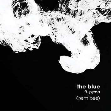 The Blue (feat. Pyma) [Remixes]