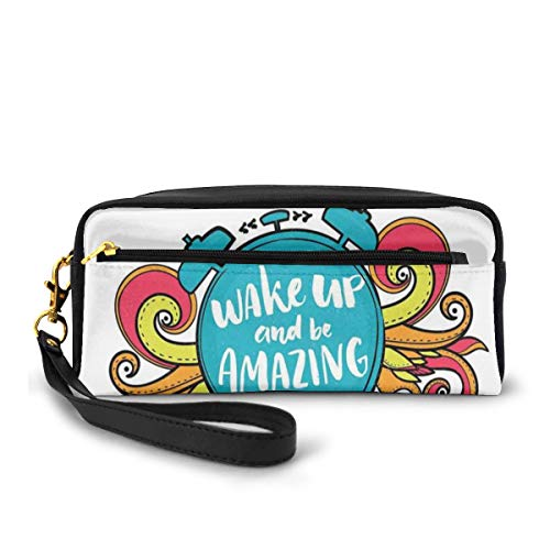 Pencil Case Pen Bag Pouch Stationary,Positive Message On Alarm Clock Figure Wake Up And Be Amazing,Small Makeup Bag Coin Purse