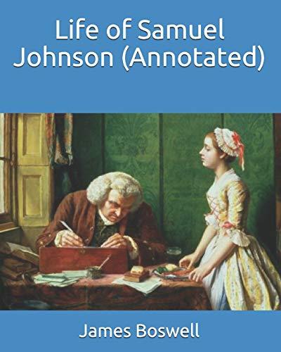 Life of Samuel Johnson (Annotated)
