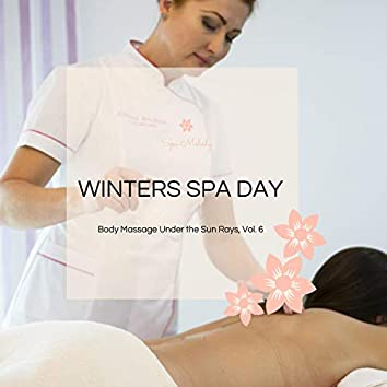 Winters Spa Day - Body Massage Under The Sun Rays, Vol. 6