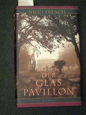 Der Glas Pavillon - Roman.