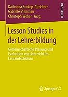 Lesson Studies in der Lehrerbildung: Gemeinschaftliche Planung und Evaluation von Unterricht im Lehramtsstudium