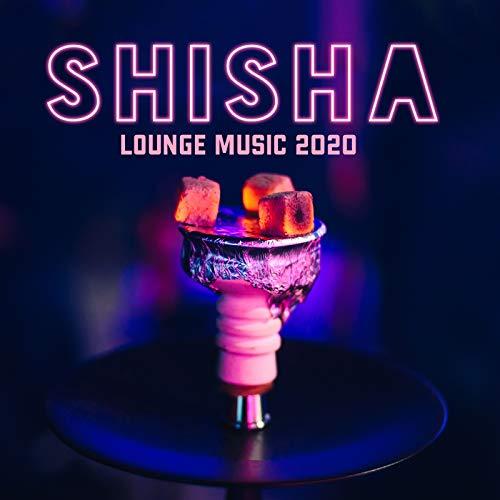 Shisha Lounge Music 2020