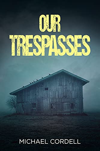 Our Trespasses: A Paranormal Thriller