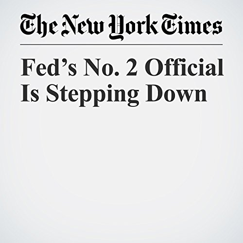 Fed's No. 2 Official Is Stepping Down audiobook cover art