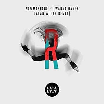 I Wanna Dance (Alan Wools Remix)