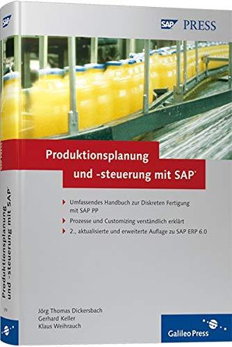 Produktionsplanung und -steuerung mit SAP: Grundlagen – Prozesse – Customizingwissen (SAP PRESS)