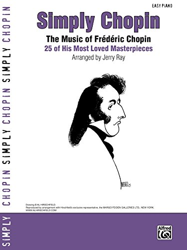 Simply Chopin: 25 of Frédéric Chopin's Easy Piano Masterpieces (Simply Series) (English Edition)