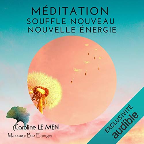 Couverture de Méditation : Souffle Nouveau - Nouvelle Energie