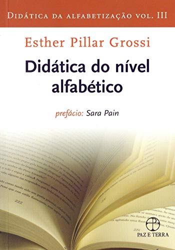 Didática da alfabetização - Vol. III: nível alfabético