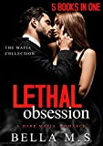 Lethal Obsession: The Complete Dark Mafia Romance Collection (5 Books in One)