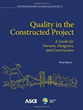 Quality in the Constructed Project: A Guide for Owners, Designers, and Constructors (Manual of Practice No. 73) (ASCE Manual and Reports on Engineering Practice)