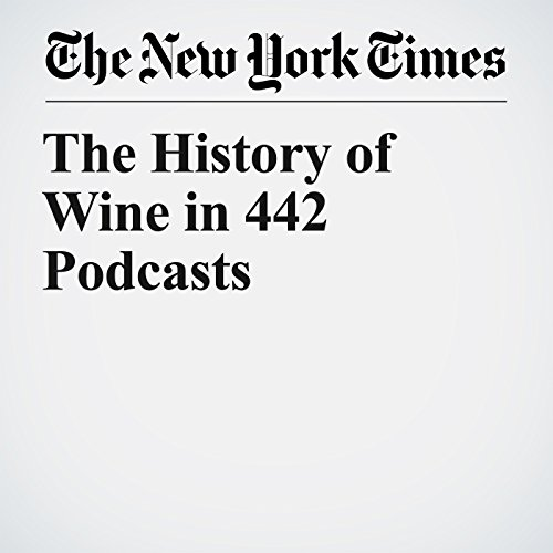 The History of Wine in 442 Podcasts audiobook cover art
